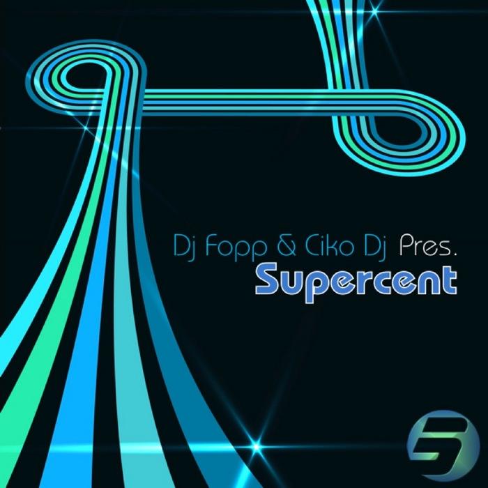 DJ FOPP/CIKO DJ - Supercent