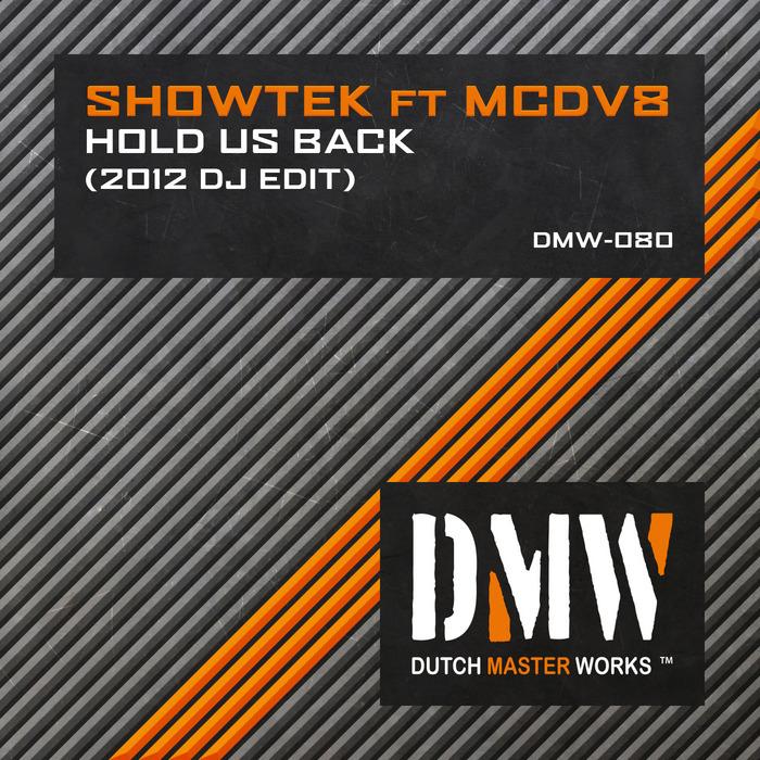 SHOWTEK feat MCDV8 - Hold Us Back (2012 DJ Edit)