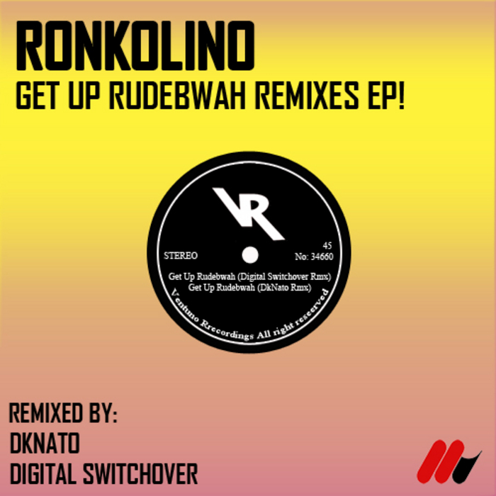 RONKOLINO - Get Up Rudebwah Remixes