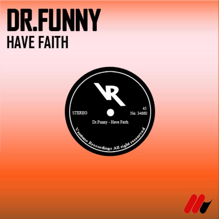 DR FUNNY - Have Faith