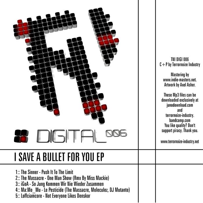 SINNER, The/ONE MAN SHOW/IGOA/THE MASSACRE/MOLECULEZ/DJ MUTANTE/LOFFCIAMCORE - I Save A Bullet For You EP
