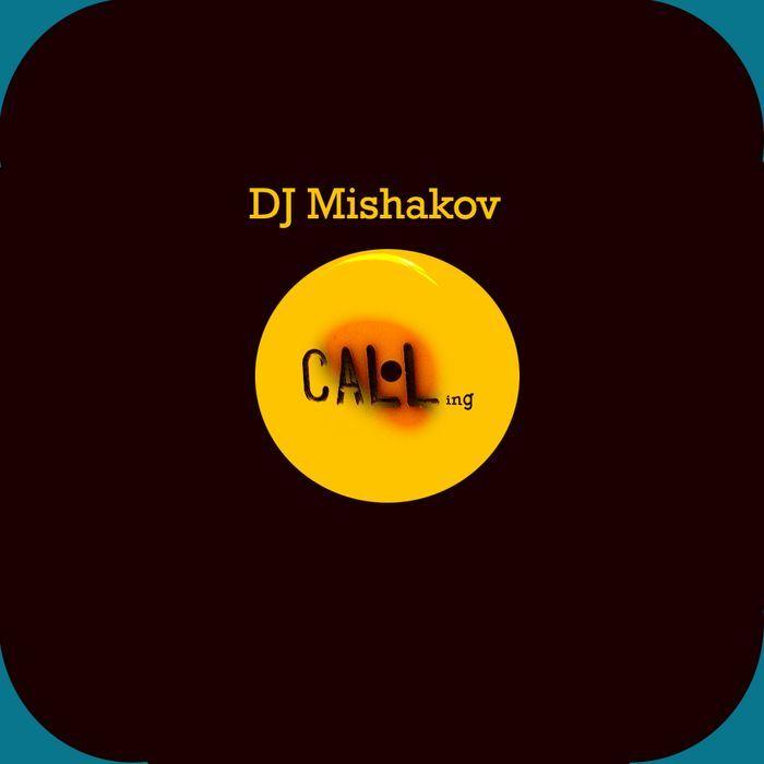 DJ MISHAKOV - Calling