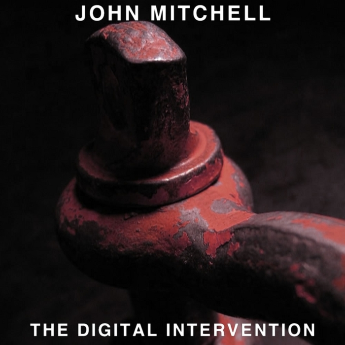 MITCHELL, John - The Digital Intervention