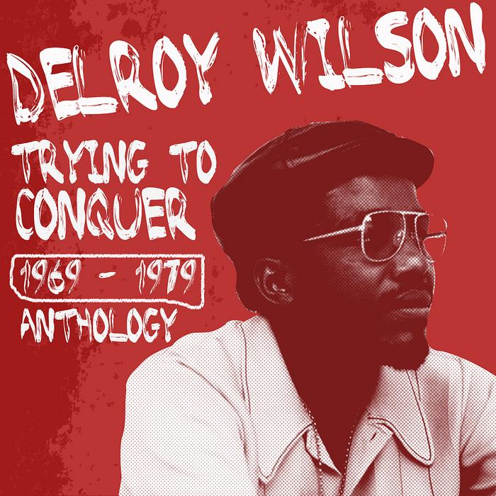 WILSON, Delroy - Delroy Wilson Anthology