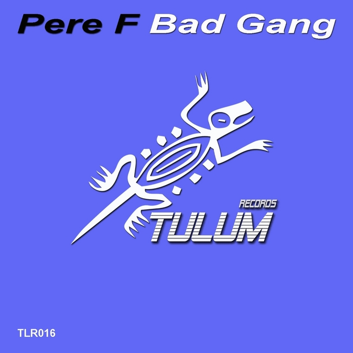 PERE F - Bad Gang