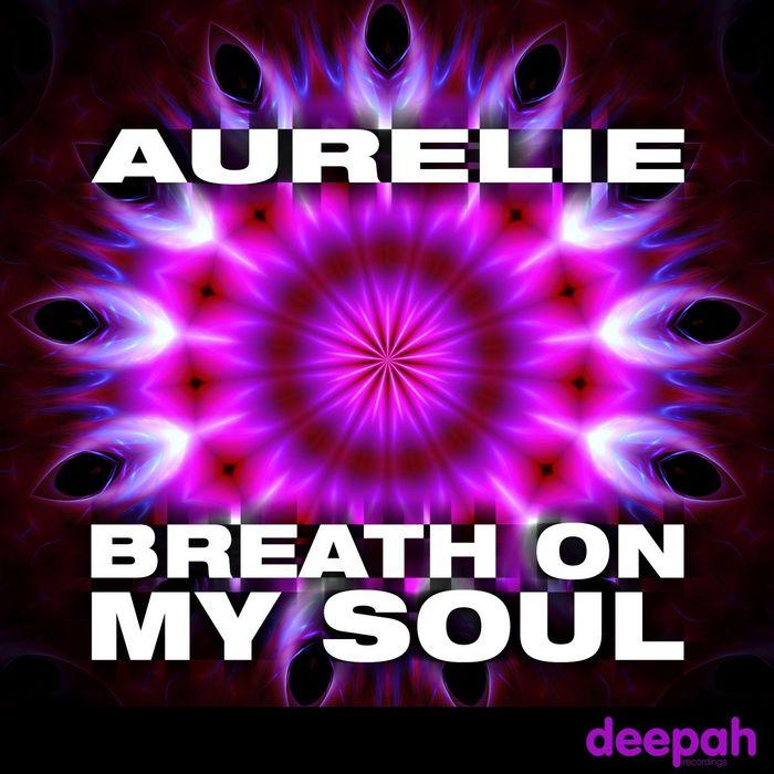 AURELIE - Breath On My Soul