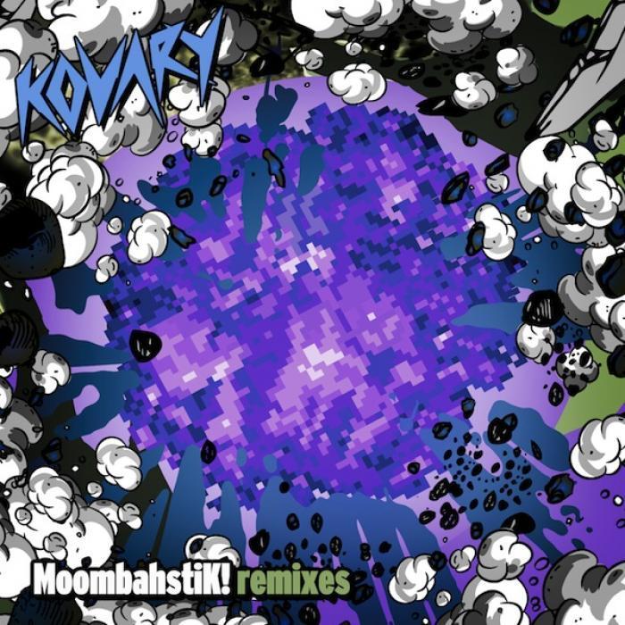 KOVARY - MoombahstiK! (remixes)