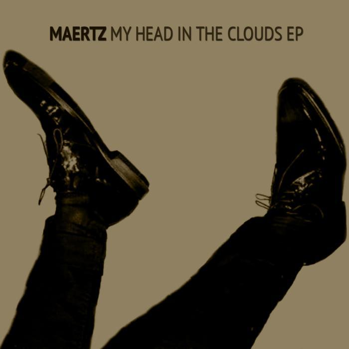 MAERTZ - My Head In The Clouds EP