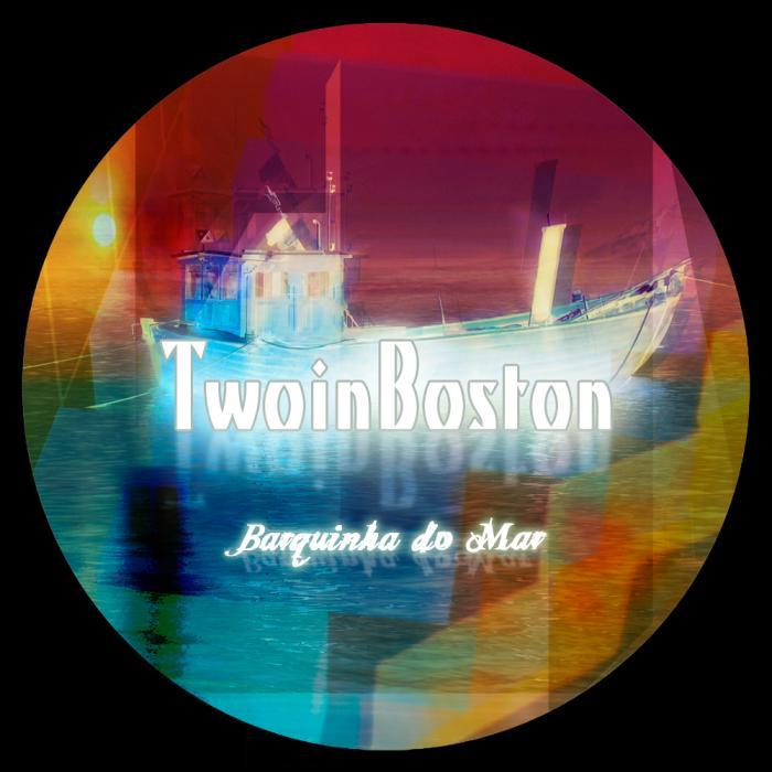 TWO IN BOSTON - Barquinha Do Mar