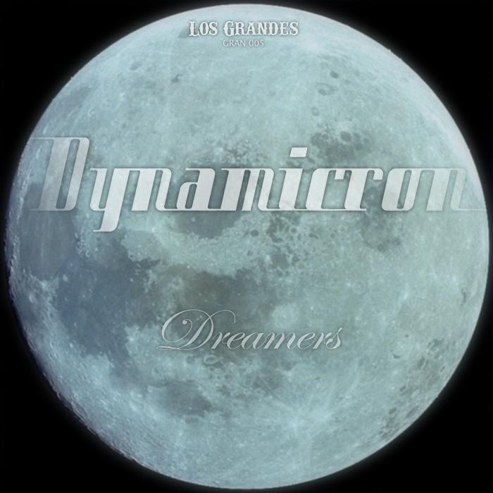 DYNAMICRON - Dreamers