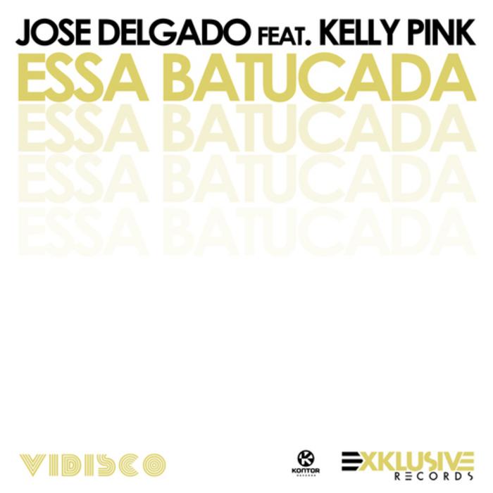 DELGADO, Jose feat KELLY PINK - Essa Batucada