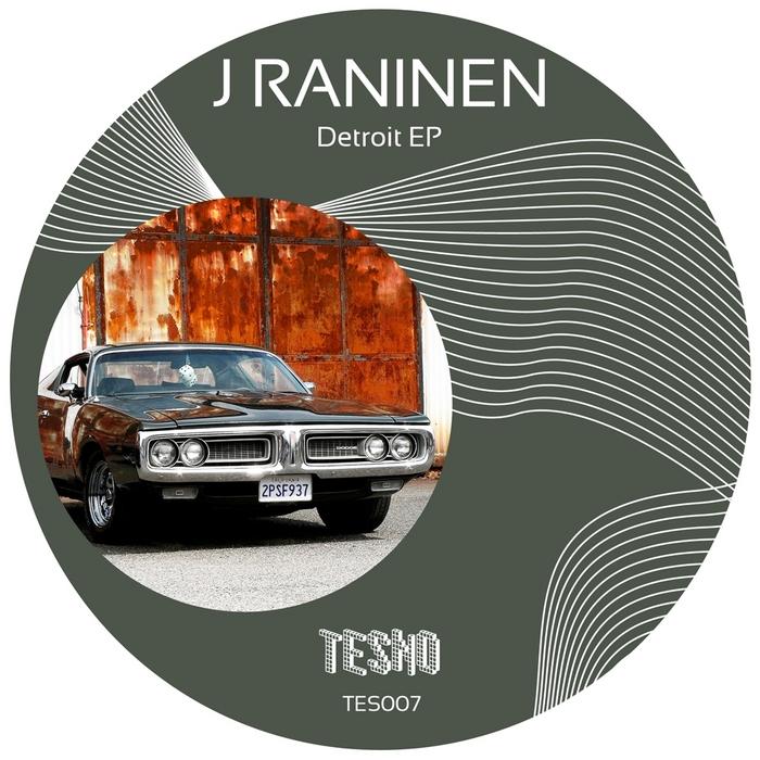 J RANINEN - Detroit EP