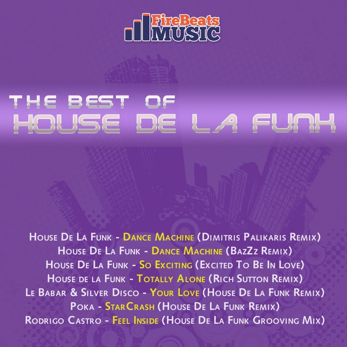 HOUSE DE LA FUNK/LE BABAR/SILVER DISCO/POKA/RODRIGO CASTRO - The Best Of House De La Funk
