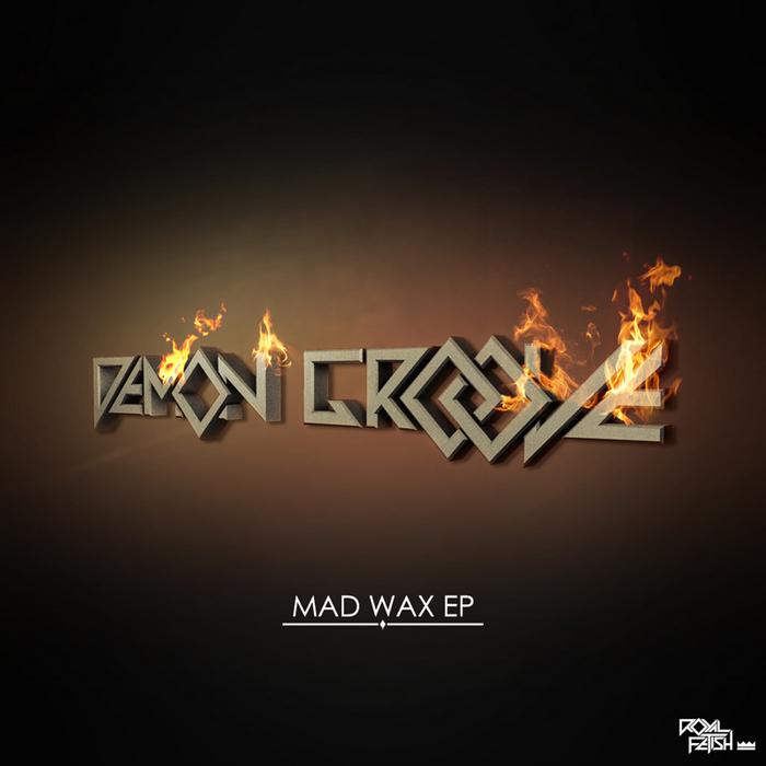 DEMON GROOVE - Mad Wax EP