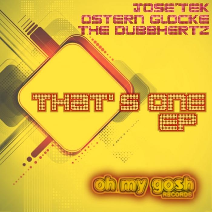 JOSE TEK/OSTERN GLOCKE/THE DUBBHERTZ - That's One