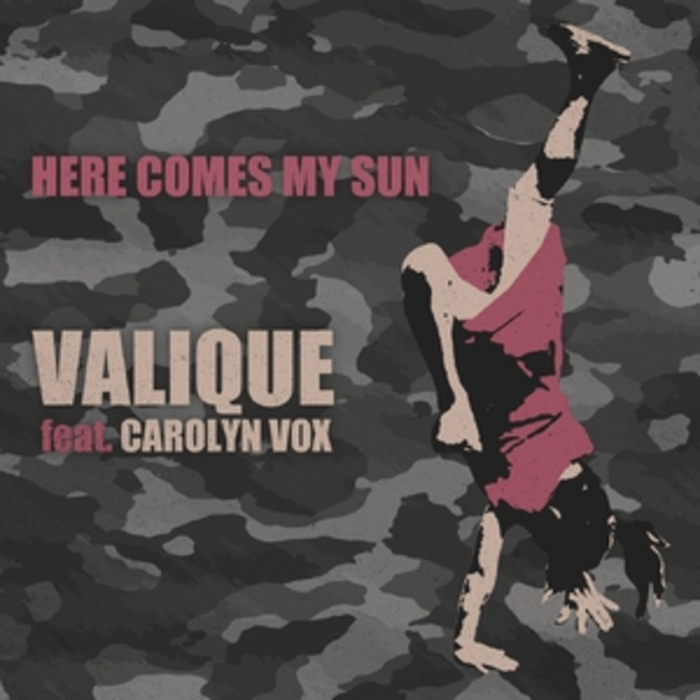 VALIQUE feat CAROLYN VOX - Here Comes My Sun