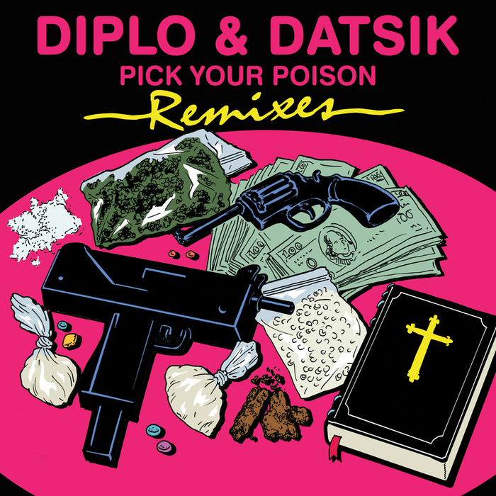 DIPLO/DATSIK feat KAY - Pick Your Poison (remix EP)