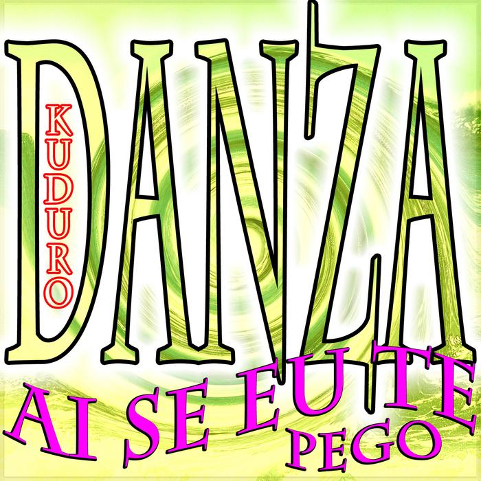 DANZA KUDURO - Ai Se Eu Te Pego