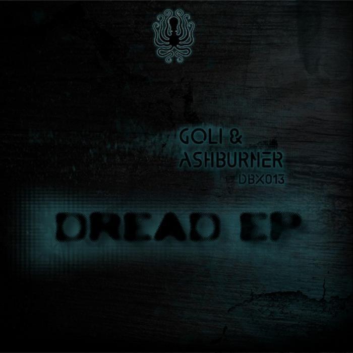 GOLI & ASHBURNER - Dread Ep