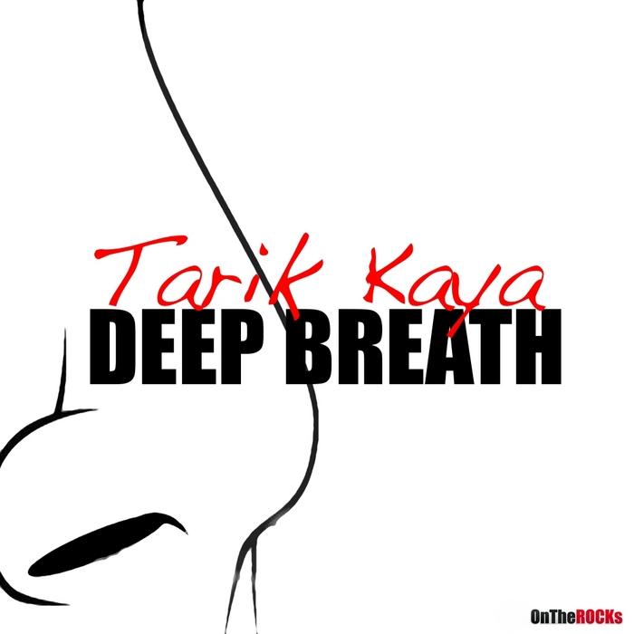 KAYA, Tarik - Deep Breath
