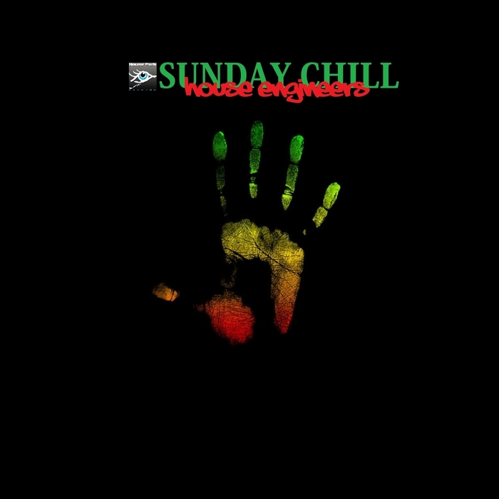 HOUSE ENGINEERS - Sunday Chill