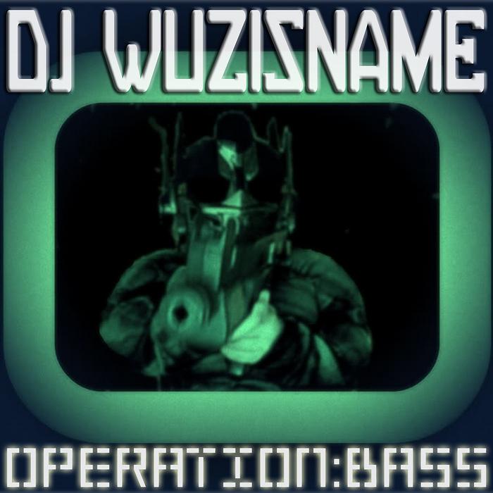 DJ WUZISNAME - Bass Mekanik Presents DJ Wuzisname: Operation Bass