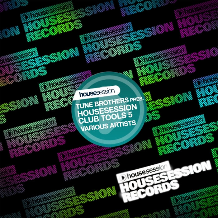 VARIOUS - Housesession Club Tools Vol 05 (Tune Brothers Present Housesession Club Tools)