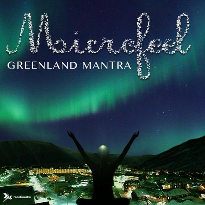 MICROFEEL - Greenland Mantra