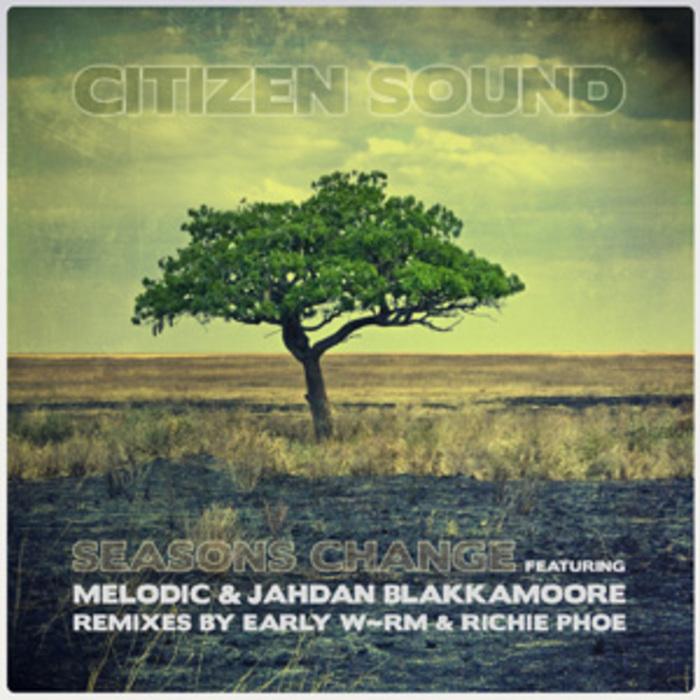 CITIZEN SOUND feat MELODIC/JAHDAN BLAKKAMOORE - Seasons Change