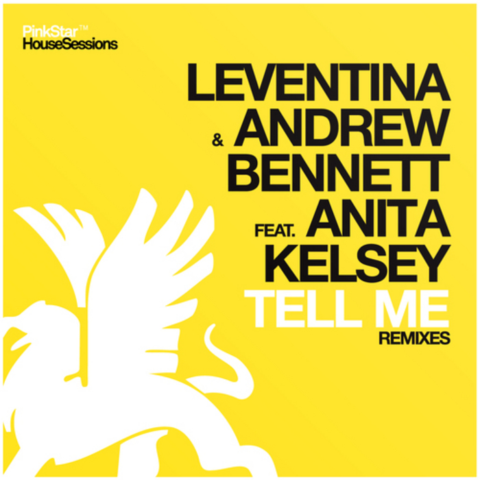LEVENTINA/ANDREW BENNETT feat ANITA KELSEY - Tell Me (remixes)