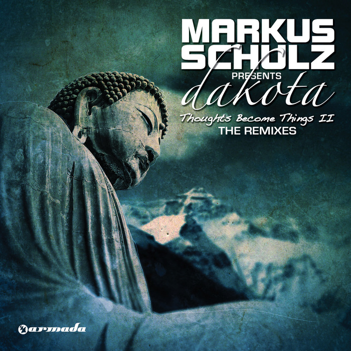 SCHULZ, Markus pres DAKOTA - Thoughts Become Things II (The Remixes)