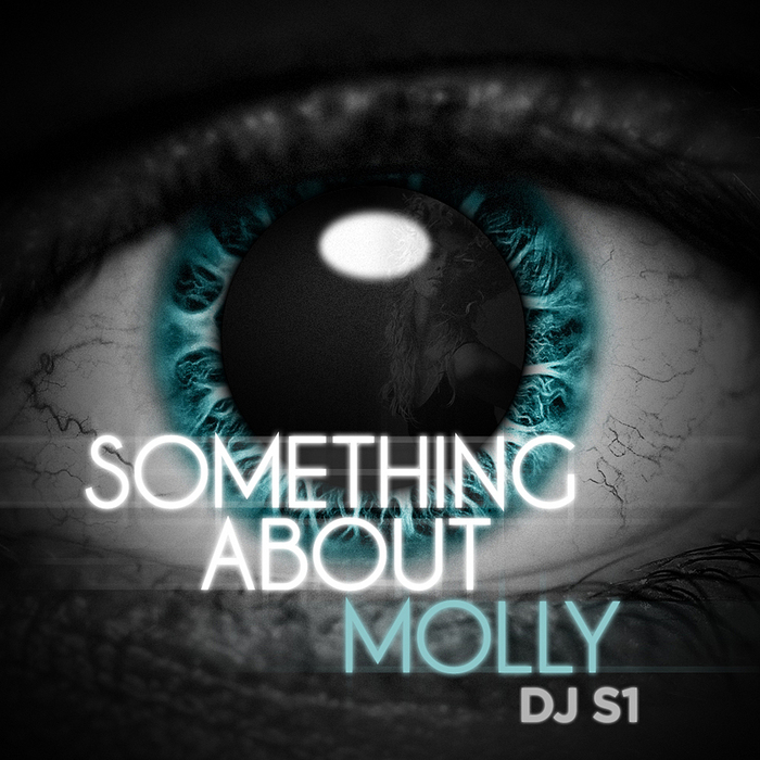 DJ S1 - Something About Molly EP