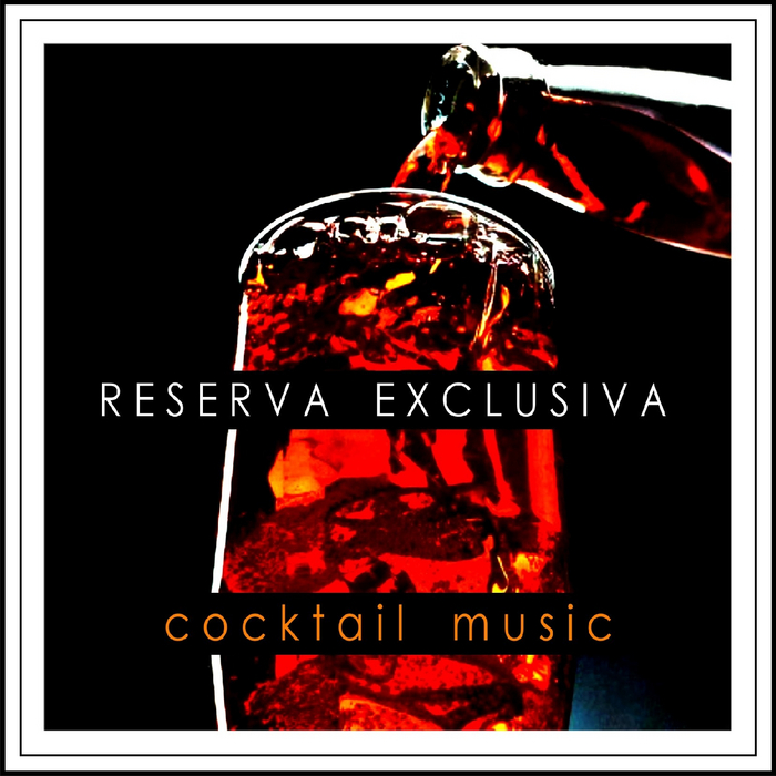 VARIOUS - Reserva Exclusiva - Cocktail Music
