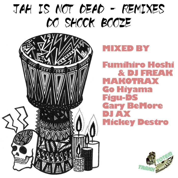 DO SHOCK BOOZE - Jah Is Not Dead (remixes)