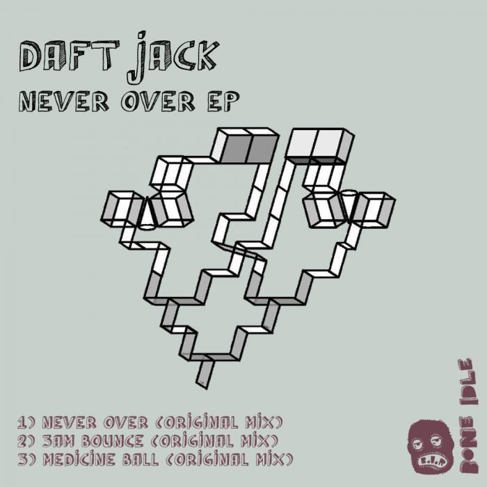 DAFT JACK - Never Over EP