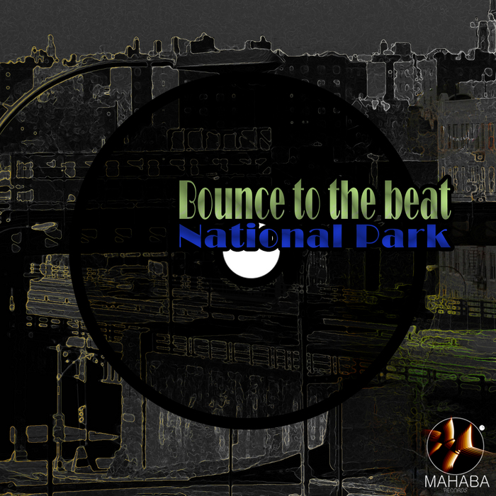 NATIONAL PARK - Bounce To The Beat