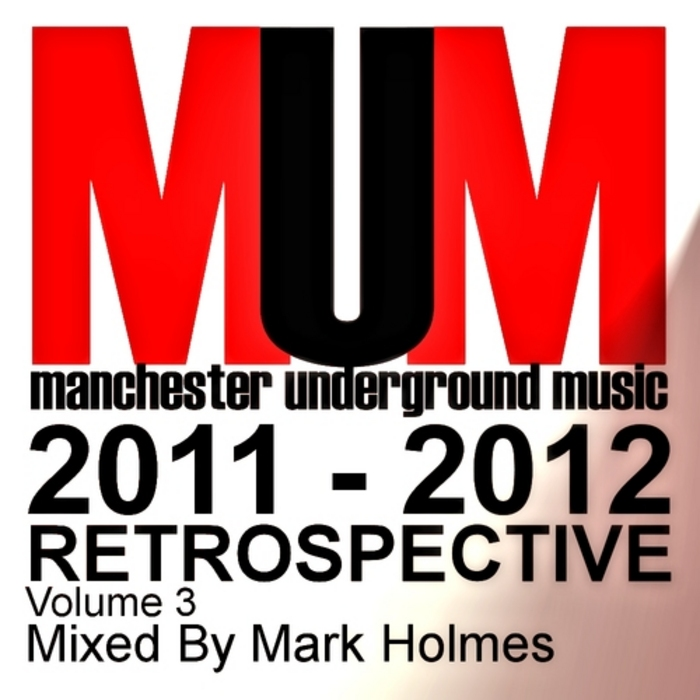 HOLMES, Mark/VARIOUS - 2011 2012 Retrospective Vol 3 (unmixed tracks)