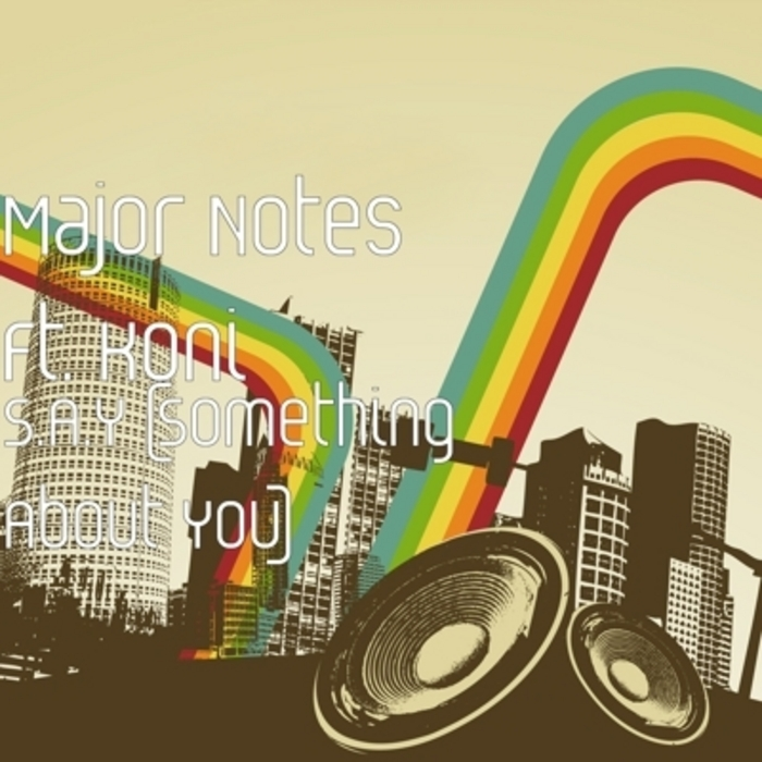 MAJOR NOTES feat KONI - SAY (Something About You)