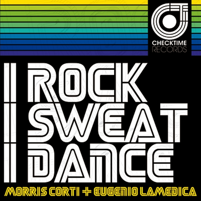 CORTI, Morris/EUGENIO LAMEDICA - I Rock I Sweat I Dance