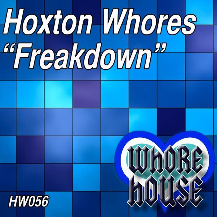 HOXTON WHORES - Freakdown