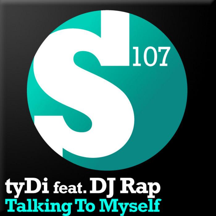 TYDI feat DJ RAP - Talking To Myself