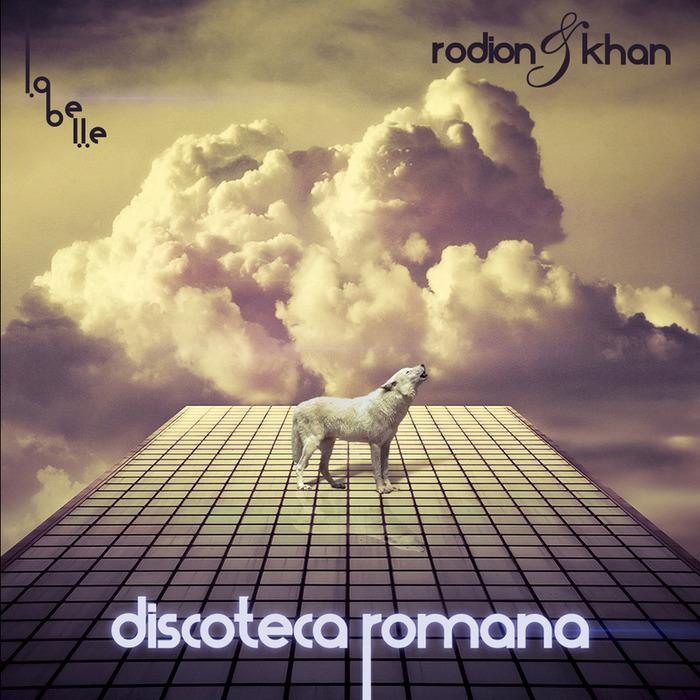 RODION/KHAN feat ANDREA - Discoteca Romana EP