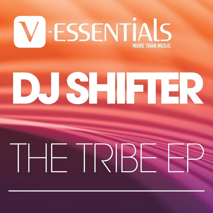DJ SHIFTER - The Tribe EP