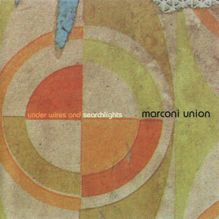 MARCONI UNION - Under Wires & Searchlights