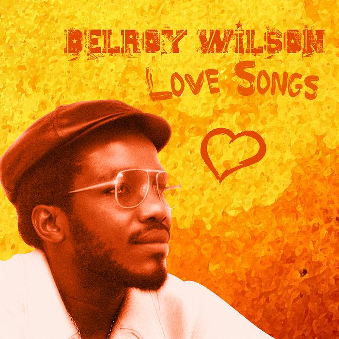WILSON, Delroy - Delroy Wilson Love Songs