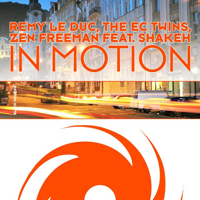 REMY LE DUC/THE EC TWINS/ZEN FREEMAN feat SHAKEH - In Motion
