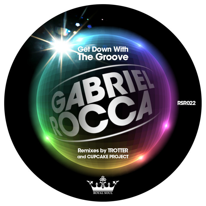 ROCCA, Gabriel - Get Down With The Groove