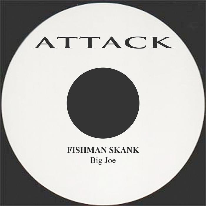 BIG JOE - Fishman Skank