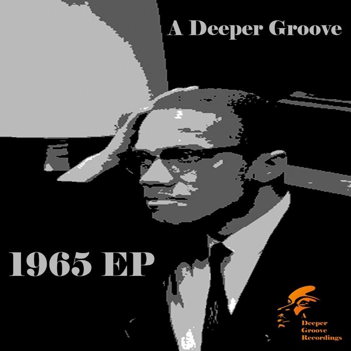 A DEEPER GROOVE - 1965 EP