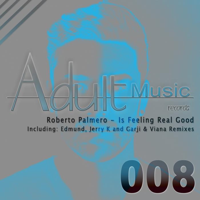PALMERO, Roberto - Is Feeling Real Good